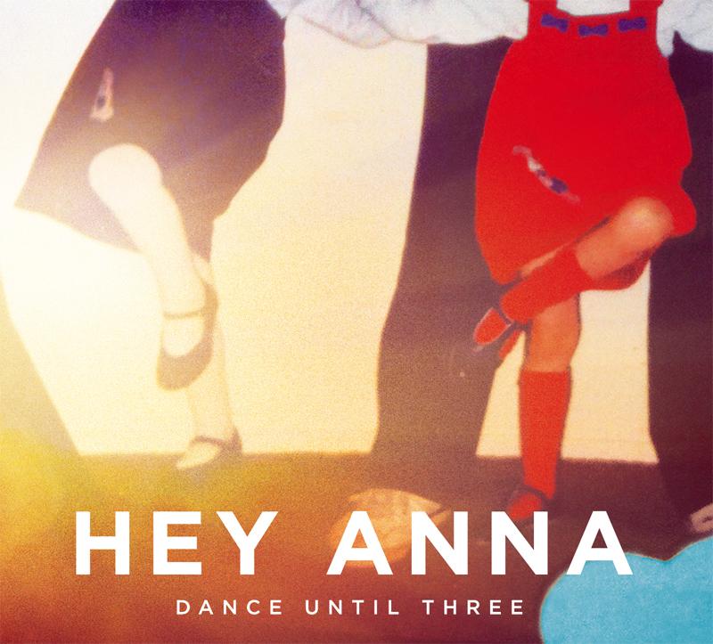 HeyAnna_DanceUntilThree_cover800